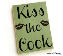 Load image into Gallery viewer, 8x12 Kiss The Cook Custom Wood Sign Kitchen Funny Humor I Kiss Better Than I Cook Dinner Breakfast Eat Plaque