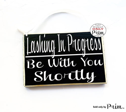 8x6 Lashing In Progress Be With You Shortly Custom Wood Sign | In Session Please Do Not Disturb Lashes Extensions Eyebrows Salon Door Plaque