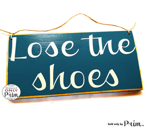 12x6 Lose The Shoes Custom Wood Sign Kindly Please Remove Your Shoes No Shoes Flip Flops Welcome Door Wall Plaque