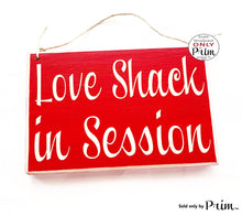 Load image into Gallery viewer, 8x6 Love Shack In Session Custom Wood Sign | Wedding Anniversary Soulmates Newlyweds Wedding Please Do Not Disturb Wall Decor Door Plaque