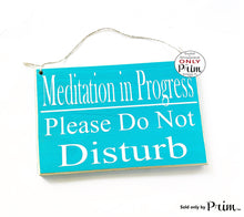 Load image into Gallery viewer, 8x6 Meditation In Progress Please Do Not Disturb Custom Wood Sign In Session Shhh Yoga Relaxation Meditate Om Zen Quiet Please Door Plaque