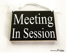Load image into Gallery viewer, 8x6 Meeting In Session Wood Sign