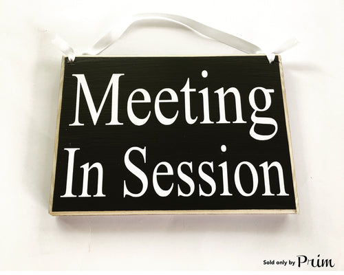 8x6 Meeting In Session Wood Sign