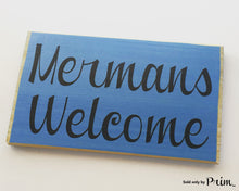 Load image into Gallery viewer, 8x6 Mermans Welcome (Choose Color) Mermaids Beach Sand Ocean His Hers Restroom Bath Custom Wood Sign