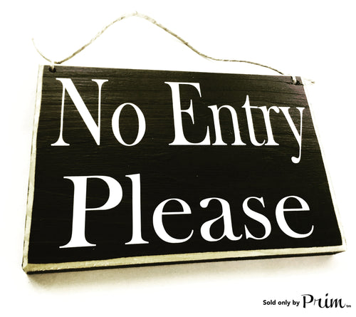 8x6 No Entry Please Custom Wood Sign Do Not Enter Private Business Office Spa Door Plaque Staff Employees Only No Exit
