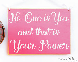 No One Is You And That's Your Power Custom Wood Sign Motivational Inspirational Awesome Amazing Great Kind Beautiful Awesome Plaque