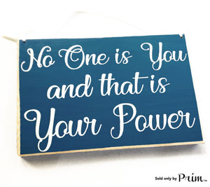 10x8 No One Is You And That's Your Power Custom Wood Sign Motivational Inspirational Awesome Amazing Great Kind Beautiful Awesome Plaque