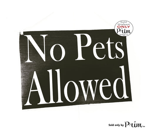 8x6 No Pets Allowed Custom Wood Sign