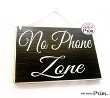 Load image into Gallery viewer, 8x6 No Phone Zone Custom Wood Sign Please Kindly Refrain From Talking on Your Cell Silence Quiet Voices Shhh Quiet Spa Business Door Plaque