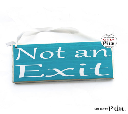 10x4 Not an Exit Custom Wood Sign | Do Not Enter No Entry Private Employees Staff Only Business Office Spa Salon Clinic Door Hanger Plaque Designs by Prim