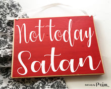 Load image into Gallery viewer, Not Today Satan Custom Wood Sign Funny Motivational Be Kind Good Vibes Only Happy Day This Too Shall Pass Let It Be Plaque