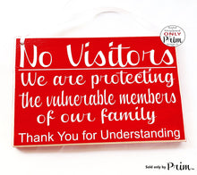 Load image into Gallery viewer, 10x8 No Visitors Protecting Family Custom Wood Sign | Flu Nursing Home Assisted Living Elderly Care Medical Health Quarantine Door Plaque