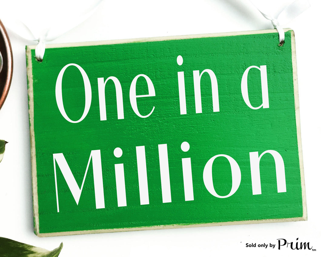 One In a Million Custom Wood Sign Motivational Inspirational High Hopes Never Gives Up Goals Awesome Amazing Kind Beautiful Plaque