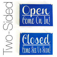 Load image into Gallery viewer, 8x6 Two-Sided Open Come on In / Closed Come again soon Custom Wood Sign Business In Session Store Shop Hours Welcome Be Back Door Plaque