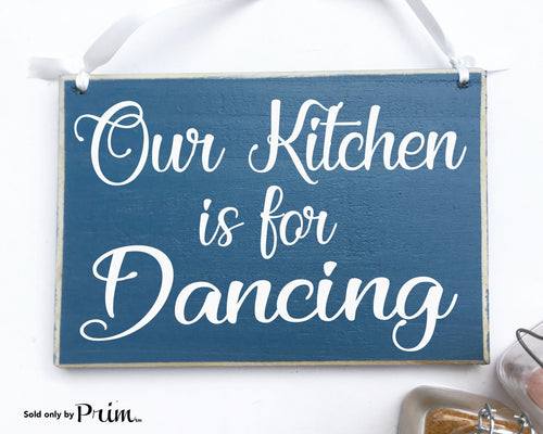 Our Kitchen Is For Dancing Custom Wood Sign Kiss the cook Chef Boss Lady My Kitchen My Rules Family Fun Funny Plaque Welcome