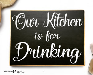 Our Kitchen Is For Drinking Custom Wood Sign Kiss the cook Chef Boss Lady My Kitchen My Rules Family Happy Hour Funny Plaque Welcome