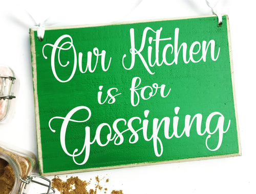 Our Kitchen Is For Gossiping Custom Wood Sign Kiss the cook Chef Boss Lady My Kitchen My Rules Family Happy Hour Funny Plaque Welcome