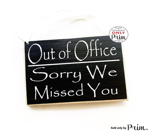 8x6 Out of the Office Sorry We Missed You Custom Wood Sign Spa Salon Office Business Out for Lunch Break Open Closed Be With You Shortly