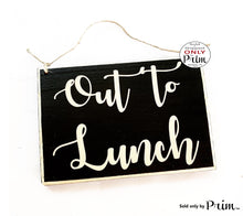 Load image into Gallery viewer, 8x6 Out to Lunch Custom Wood Sign | Workplace Break Room Food Kitchen Business Office Cubicle Work Busy Be Back Shortly Door Plaque