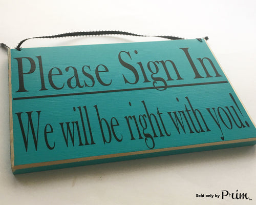 10x8 Please Sign In We Will Be Right With You Custom Wood Sign Salon Spa Office Welcome Please Have a Seat In Session Door Plaque