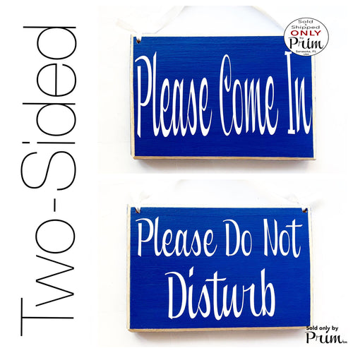 8x6 Please Come In Please Do Not Disturb Custom Wood Sign | Welcome Busy In Session Office In Progress Shhh Do Not Enter Open Door Plaque