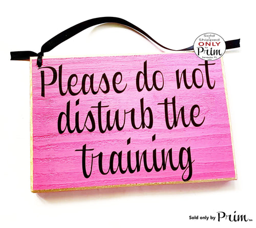 8x6 Please Do Not Disturb the Training Custom Wood Sign In Session Progress Welcome In A Meeting Conference Office Orientation Door Plaque