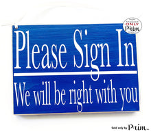 Load image into Gallery viewer, 10x8 Please Sign In We Will Be Right With You Custom Wood Sign With a Client Have a Seat Salon Spa Office Clinic In Session Meeting Plaque
