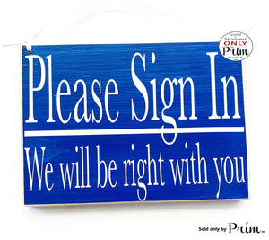 10x8 Please Sign In We Will Be Right With You Custom Wood Sign With a Client Have a Seat Salon Spa Office Clinic In Session Meeting Plaque