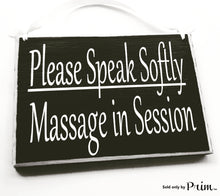 Load image into Gallery viewer, 8x6 Please Speak Softly, Massage In Session Custom Wood Sign Spa Office Soft Voices In Progress Salon Door Plaque