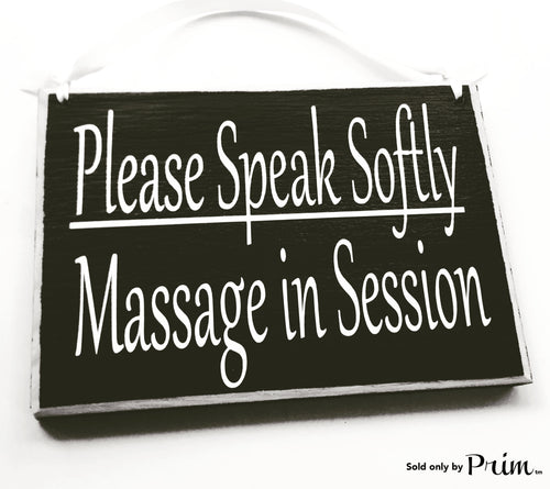 8x6 Please Speak Softly, Massage In Session Custom Wood Sign Spa Office Soft Voices In Progress Salon Door Plaque