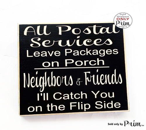 8x8 All Postal Services Leave Packages On Porch Neighbors and Friends Catch You On The Flip Side Custom Wood Sign Welcome Front Door Plaque