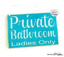 Load image into Gallery viewer, 8x6 Private Bathroom Ladies Only Custom Wood Sign Restroom Loo WC Women Men Please Do Not Enter Business Retail Wall Hanger Door Plaque