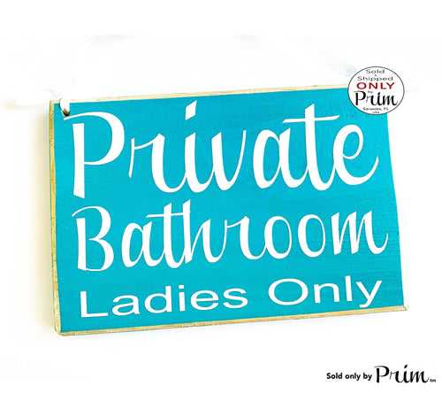 8x6 Private Bathroom Ladies Only Custom Wood Sign Restroom Loo WC Women Men Please Do Not Enter Business Retail Wall Hanger Door Plaque