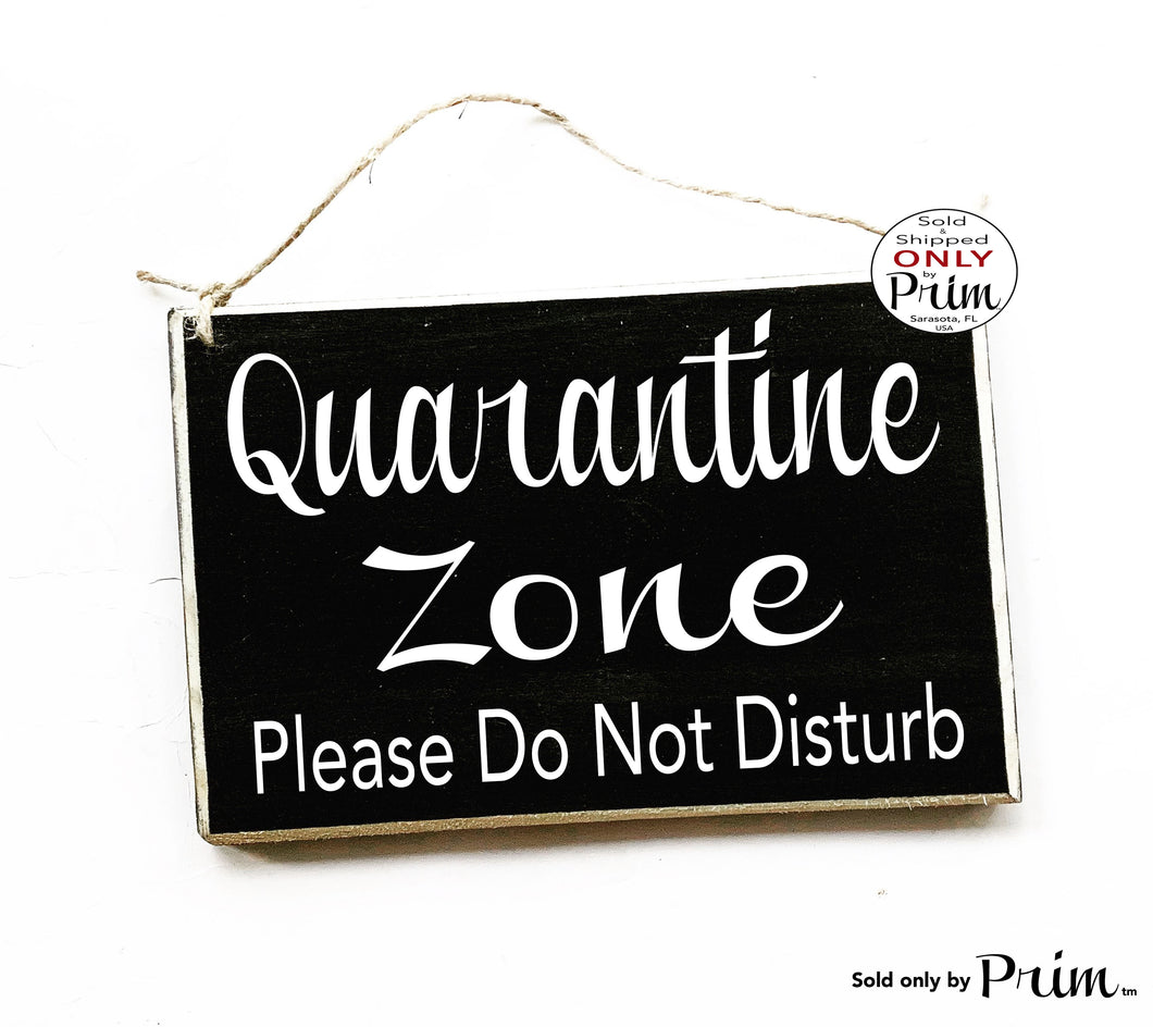 8x6 Quarantine Zone Please Do Not Disturb Custom Wood Sign | Flu Self Distancing Please Do Not Enter Sick Patient No Visitors Door Plaque