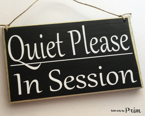 8x6 Quiet Please In Session Soft Voices Shhh Business Office Spa Wood Sign