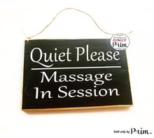 Load image into Gallery viewer, 8x6 Quiet Please Massage In Session Custom Wood Sign Quiet Business Spa Office Speak Softly Progress Shhh Silence Soft Voices Door Plaque