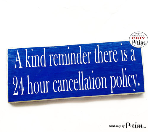 14x6 A Kind Reminder There Is A 24 Hour Cancellation Policy Custom Wood Sign Spa Salon Office Business Appointment Front Desk Welcome Plaque