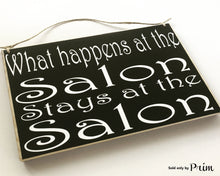 Load image into Gallery viewer, 10x8 What happens at the Salon Wood Funny Cute Sign
