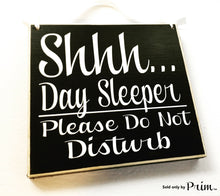 Load image into Gallery viewer, 8x8 Shhh Day Sleeper Do Not Disturb Custom Wood Sign 8x8 Baby Sleeping Night Shift Nurse Quiet Please Do Not Disturb Shhh