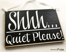 Load image into Gallery viewer, 8x6 Shhh Quiet Please Wood Sign
