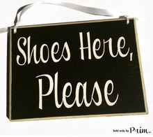 Load image into Gallery viewer, 8x6 Shoes Here Please Custom Wood Sign Remove Your Shoes Bare Your Soles Welcome Plaque