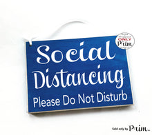 Load image into Gallery viewer, 8x6 Social Distancing Please Do Not Disturb Custom Wood Sign | Flu Quarantine Zone Please Do Not Enter Sick Patient No Visitors Door Plaque
