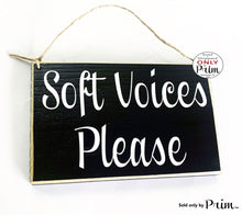 Load image into Gallery viewer, 8x6 Soft Voices Please Custom Wood Sign Massage In Session Therapy Spa Salon Meditation Yoga Pilates Relaxation Please Do Not Disturb Office