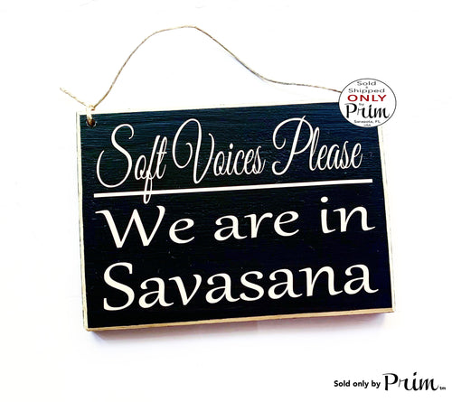 8x6 Soft Voices Please We Are In Savasana Custom Wood Sign | Yoga Stress Reliever In Session Namaste Relaxation Meditation  Door Plaque