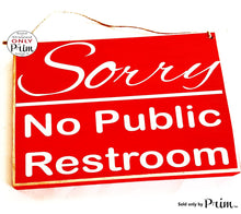 Load image into Gallery viewer, 10x8 Sorry No Public Restroom Custom Wood Sign Please Do Not Enter Private Business Workplace Shop Store Salon