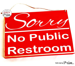 10x8 Sorry No Public Restroom Custom Wood Sign Please Do Not Enter Private Business Workplace Shop Store Salon