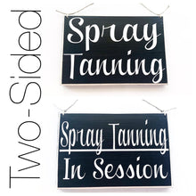 Load image into Gallery viewer, 8x6 Spray Tanning In Session Double Sided Custom Wood Sign In Progress Please Do Not Disturb Tan Salon Airbrush Private Door Plaque