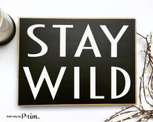 Load image into Gallery viewer, Stay Wild Custom Wood Sign Motivational Inspirational Be Fabulous Awesome Coffee and Mascara Plaque Great Kind Beautiful Plaque