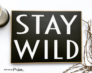 Stay Wild Custom Wood Sign Motivational Inspirational Be Fabulous Awesome Coffee and Mascara Plaque Great Kind Beautiful Plaque