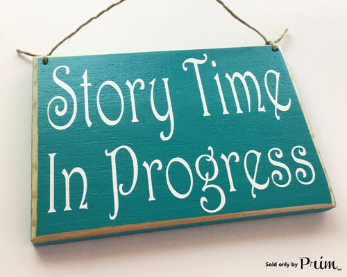 8x6 Story Time In Progress (choose color) Custom Wood Sign Please Do Not Disturb Nursery Daycare Child Care In Session
